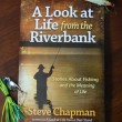 """A Look At Life from the Riverbank"" Steve's Book for Anglers"
